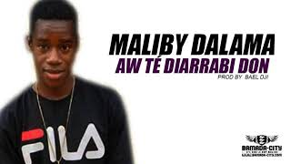 Download lagu MALIBY DALAMA - AW TÉ DIARRABI DON