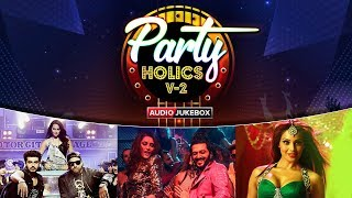 Partyholics - Vol.2 | Bollywood Party Songs 2019 | Nonstop Hindi Party Songs | Eros Now