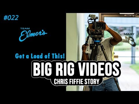 Get a Load of This! Episode 22:   Big Rig Videos Chris Fiffie Story