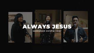 Always Jesus - Saddleback Worship (ROL Cover)