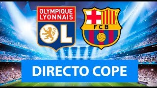 (SOLO AUDIO) Directo del Lyon 0-0 Barcelona en Tiempo de Juego COPE