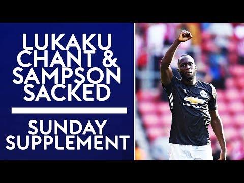 Lukaku chant, Sampson sacked & Jose sent off | Sunday Supplement | 24th September 2017