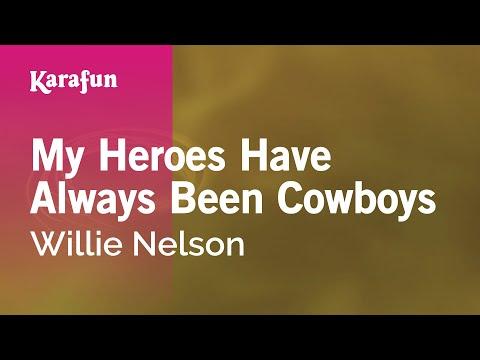 Karaoke My Heroes Have Always Been Cowboys - Willie Nelson *