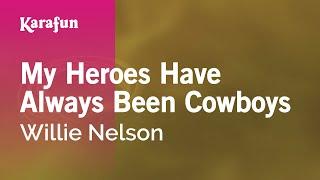 My Heroes Have Always Been Cowboys - Willie Nelson | Karaoke Version | KaraFun