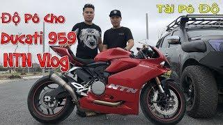 NTN Vlog Độ Pô Cho Ducati 959 | Tài Pô Độ Test Pô SC S1 Titan | 0947.22.1234