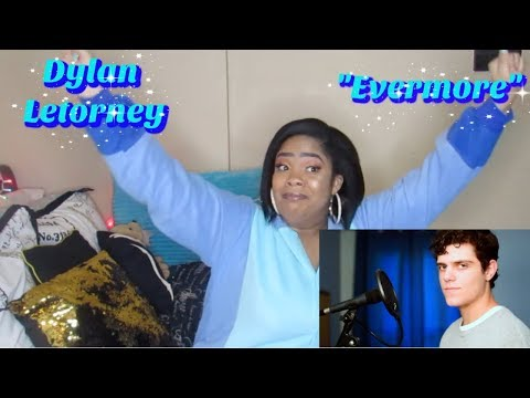 """Dylan Letorney-""""Evermore""""CoverReaction I WASN&39;T READY😧"""