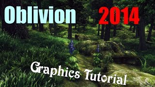Oblivion 2014 Graphics Tutorial - Tweaked ENB + Graphic mods