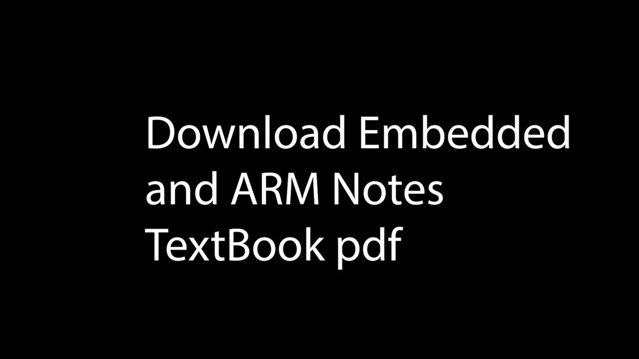 Download Embedded and arm Notes VTU CBCS 2016 scheme / 2017 scheme