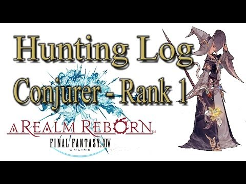 Final Fantasy XIV: A Realm Reborn - Conjurer Rank 1 - Hunting Log Guide