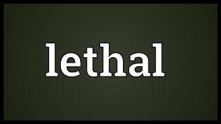Lethal Meaning