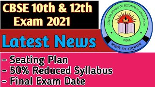 Exam Sitting Plan CBSE Board 2021/Latest News CBSE/50% Syllabus Reduction/Final Exam Date Annnounced