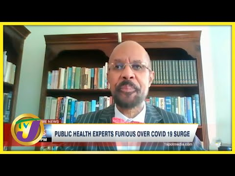 Public Health Experts Furious Over Covid 19 Surge | TVJ News - August 9 2021