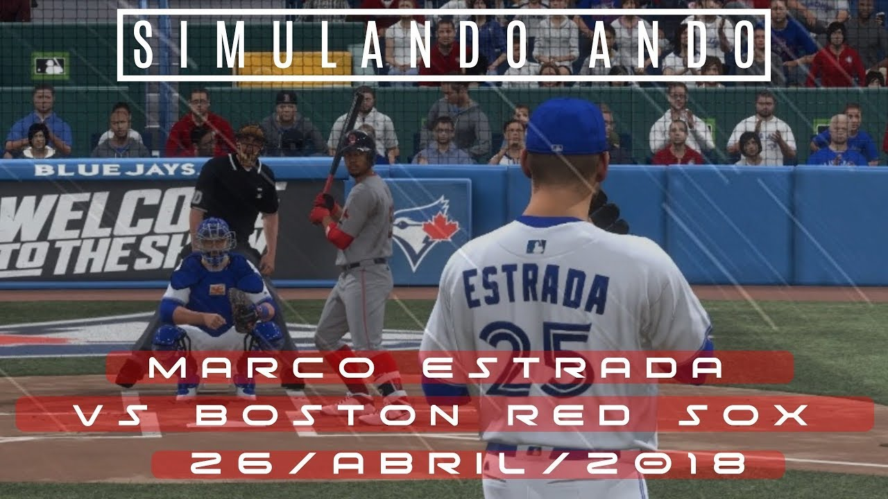🎮 Simulando Ando [[Marco Estrada vs Boston Red Sox 26/03/18 ...