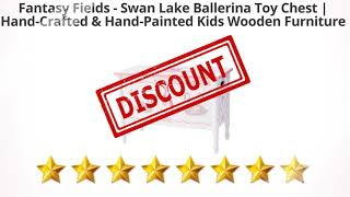 Fantasy Fields   Swan Lake Ballerina Toy Chest | Hand Crafted & | Review And Discount