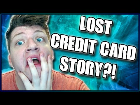 LOST CREDIT CARD STORY?!