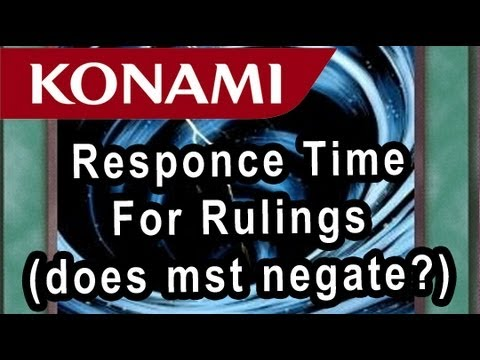 Konami Ruling Response Time  MST DOESN'T NEGATE?