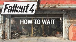 Fallout 4 - How To Wait