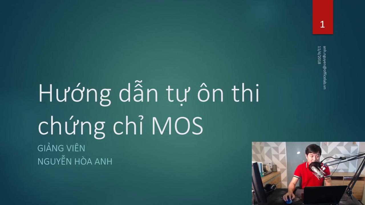 Thi MOS: Hướng dẫn tự ôn luyện thi chứng chỉ MOS