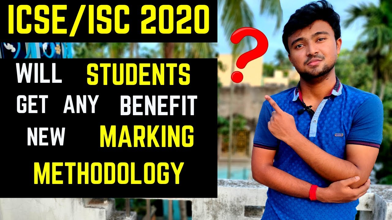 Will ICSE/ISC students get any benefit with this marking methodology? Advantages & Disadvantages!