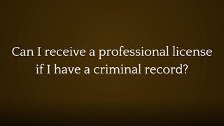 The Law Offices of Joseph J. Bogdan, LLC Video - Can I receive a professional license if I have a criminal record?
