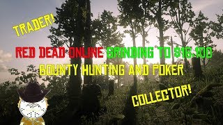 Red Dead Online Grinding To $16,100 Bounty Hunting, Trade And Collector