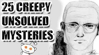 25 CREEPY Unsolved Mysteries [ASKREDDIT]