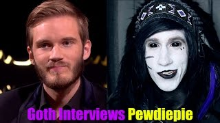 Goth Interviews PewDiePie