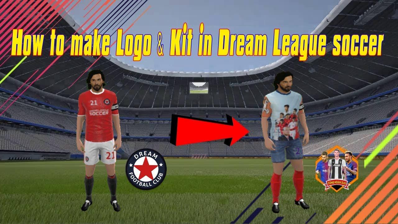DLS 18 - Hướng dẫn làm Logo và Làm Kit trong Dream League Soccer  Phần 2 by AD Nguyễn Công Hoàn