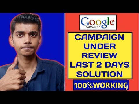 Google AdWords Campaign Not Running | Under Review From 3 Days | Full Tutorial
