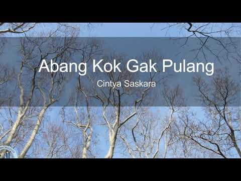 Cintya Saskara - Abang Kok Nggak Pulang ( LIRIK ) Mp3