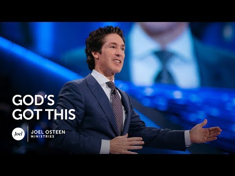 God's Got This - Joel Osteen
