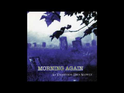 Morning Again - As Tradition Dies Slowly (full album) Mp3