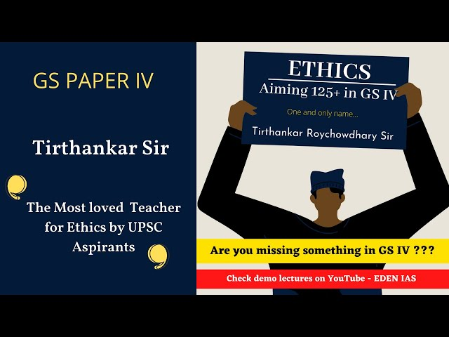 Classes for UPSC Ethics, Integrity and Aptitude (GS 4 IAS Mains) by T. Roychowdhary EDEN IAS Class 1