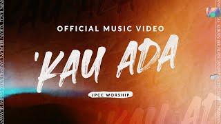Download Lagu 'Kau Ada (Official Music Video) - JPCC Worship mp3