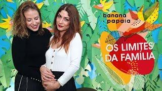 Os limites da família 🍌 banana-papaia #21