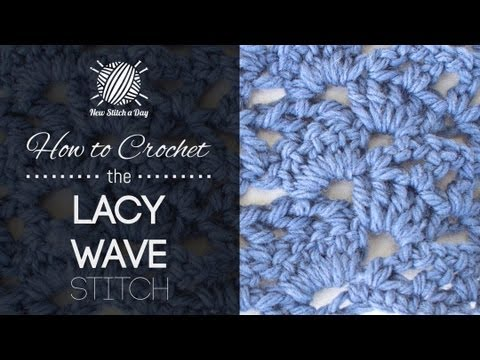Lacy Crochet Stitches Youtube : How to Crochet the Lacy Wave Stitch - YouTube