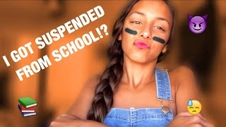 I got suspended from school!?!?