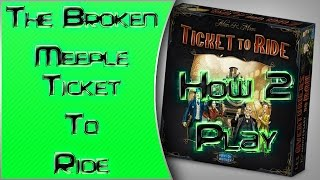The Broken Meeple - How 2 Play - Ticket To Ride