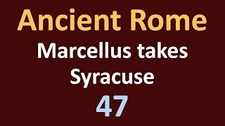 Second Punic War - Marcellus takes Syracuse - 47