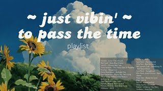 Download ~ literally just vibin'~  // chill pop, indie rock and other genres playlist