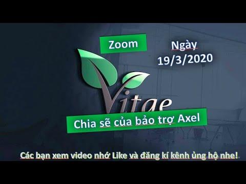 Vitae | Zoom Quốc Tế, Chia Sẽ Bảo Trợ Quốc Tế Axel Ngày 19/3/2020