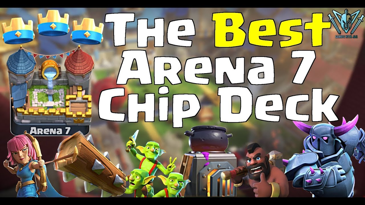 The Best Arena 7 Chip Counter Deck How To Push To Arena 8 Clash Royale With Leonidas Youtube
