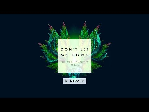 The Chainsmokers - Dont Let Me Down (R. Remix)