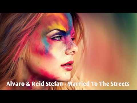 Alvaro & Reid Stefan - Married To The Streets