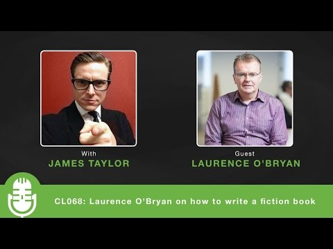 CL068: Laurence O'Bryan on how to write a fiction book