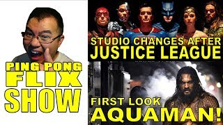Justice League Bring Forth Change To Warner Bros and First Look at Aquaman - The Ping Pong Flix Show