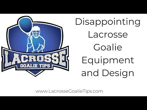 Dissapointing Lacrosse Goalie Equipment and Design - LacrosseGoalieTips.com