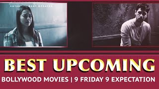Bollywood Upcoming big Films | 9 Friday 9 Expectations