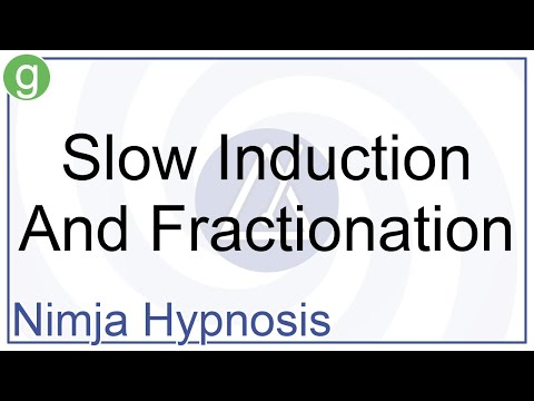 Hypnosis - Slow Induction And Fractionation