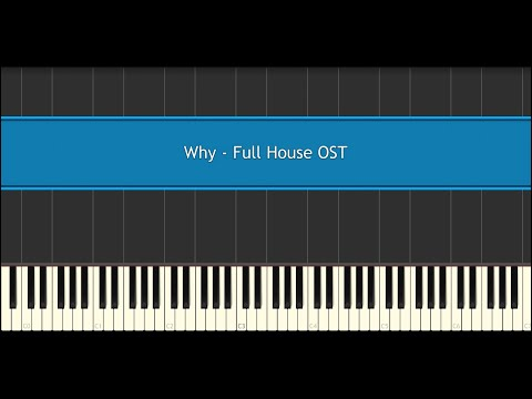 Why - Full House OST (Piano Tutorial)